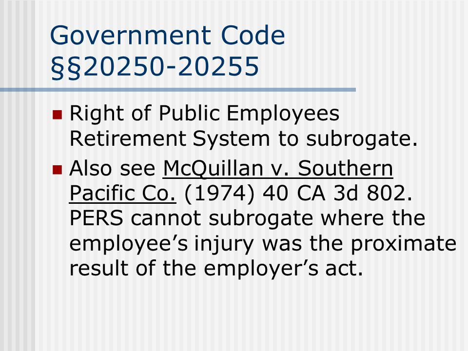 Government Code §§ Right of Public Employees Retirement System to subrogate.