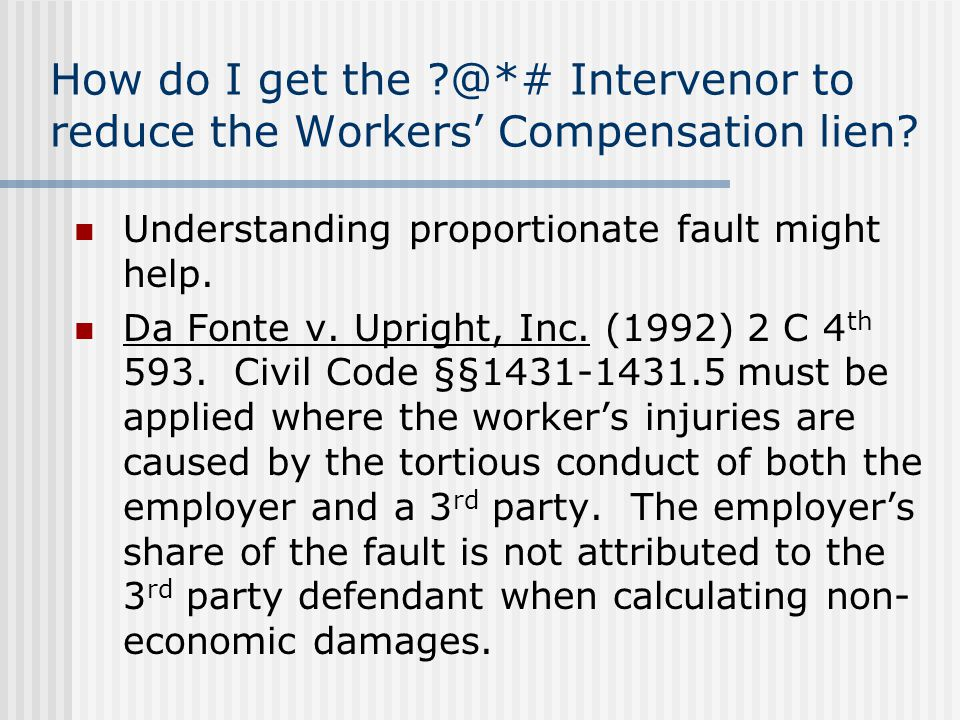 How do I get the @*# Intervenor to reduce the Workers' Compensation lien.