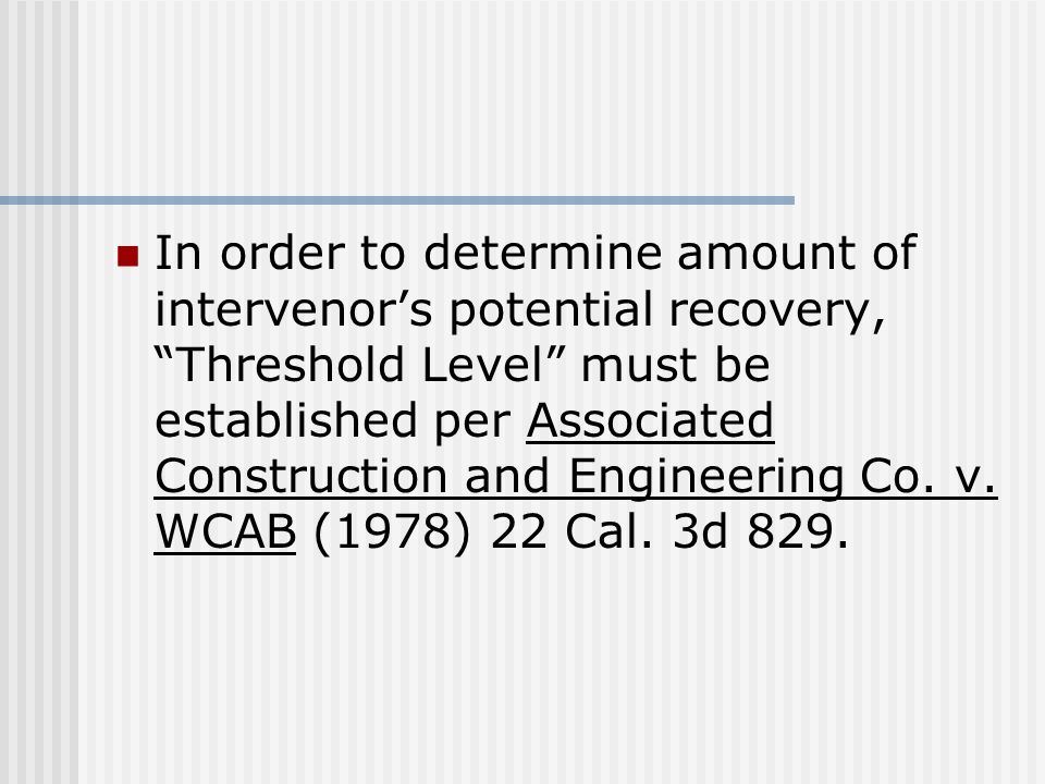 In order to determine amount of intervenor's potential recovery, Threshold Level must be established per Associated Construction and Engineering Co.
