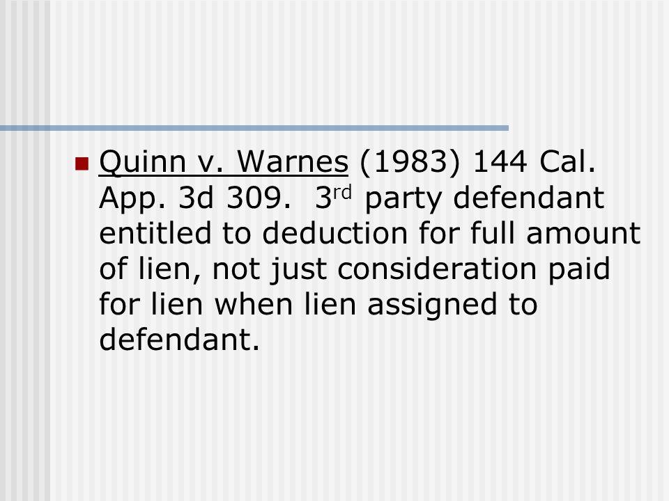 Quinn v.Warnes (1983) 144 Cal. App. 3d 309.