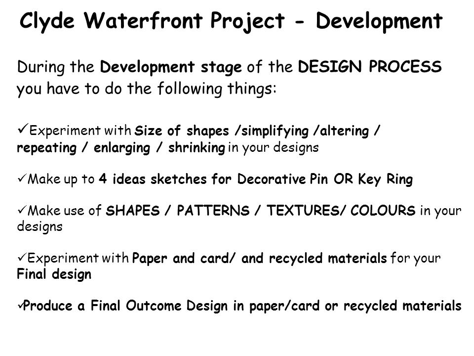Clyde Waterfront Project What you have to do……… Success Criteria: The shapes you choose from your Research are POSITIVE shapes.