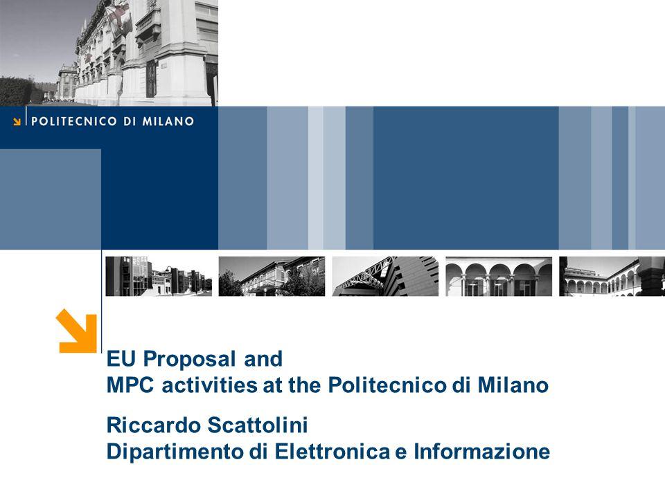 EU Proposal and MPC activities at the Politecnico di Milano Riccardo Scattolini Dipartimento di Elettronica e Informazione