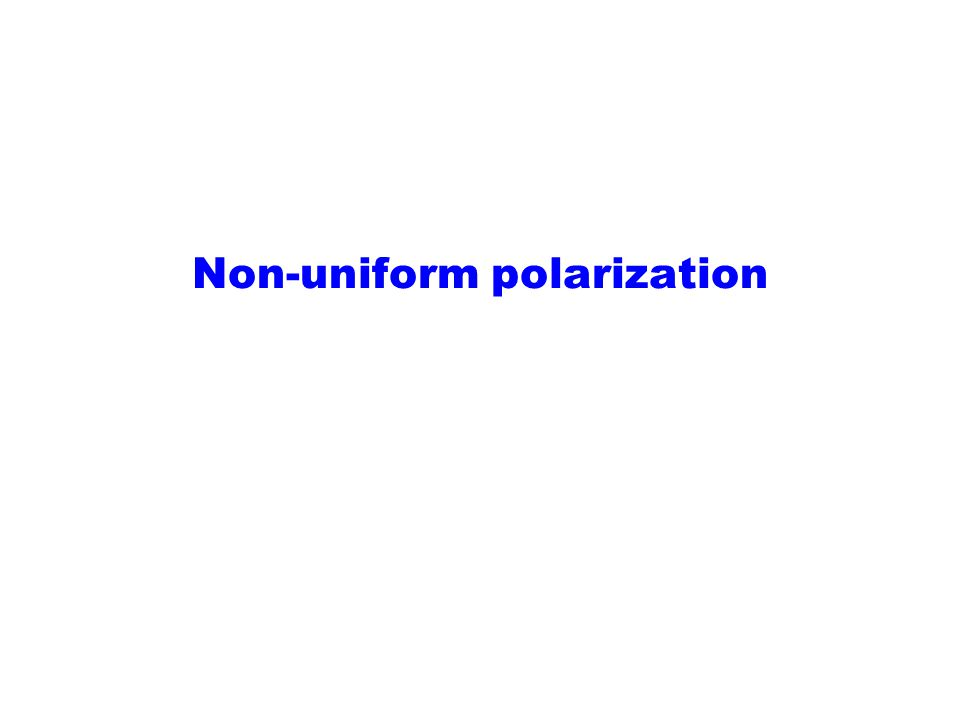 Non-uniform polarization