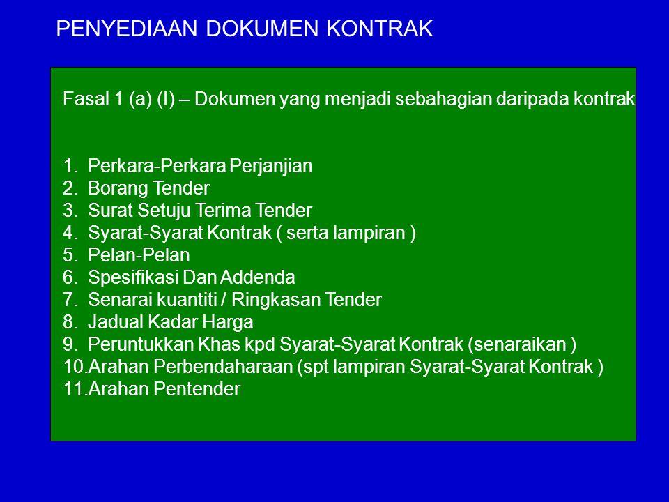 PENYEDIAAN DOKUMEN KONTRAK Fasal 1 (a) (I) – Dokumen yang menjadi sebahagian daripada kontrak 1.Perkara-Perkara Perjanjian 2.Borang Tender 3.Surat Set