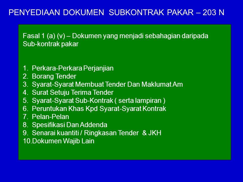 PENYEDIAAN DOKUMEN SUBKONTRAK PAKAR – 203 N Fasal 1 (a) (v) – Dokumen yang menjadi sebahagian daripada Sub-kontrak pakar 1.Perkara-Perkara Perjanjian