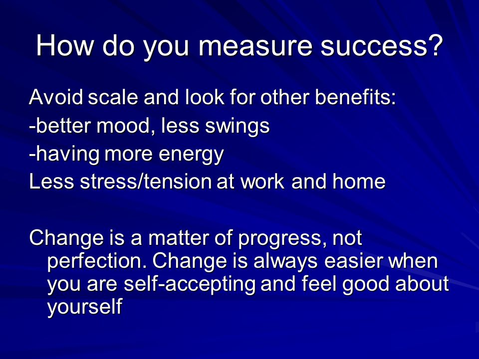 How do you measure success.