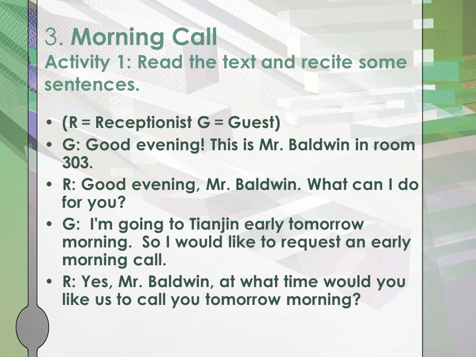 3. Morning Call Activity 1: Read the text and recite some sentences.