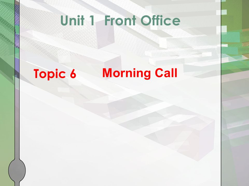 Unit 1 Front Office Topic 6 Morning Call