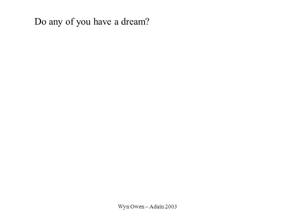 Wyn Owen – Adain 2003 What's the difference between a dream and a goal?