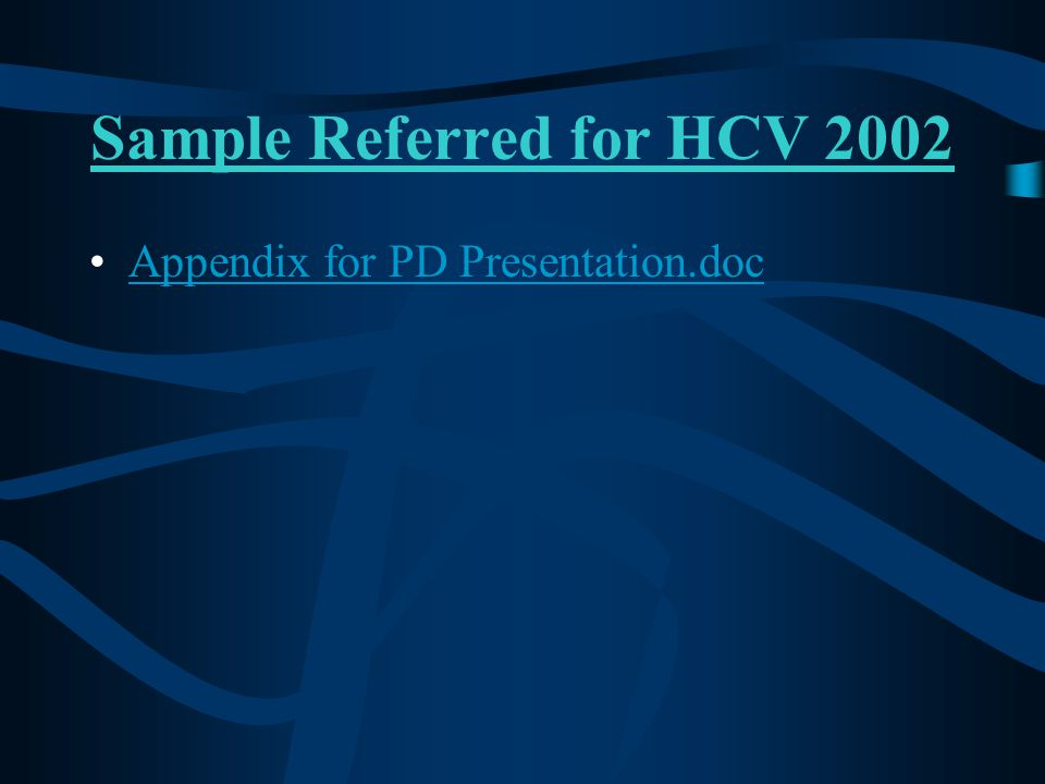 Sample Referred for HCV 2002 Appendix for PD Presentation.doc