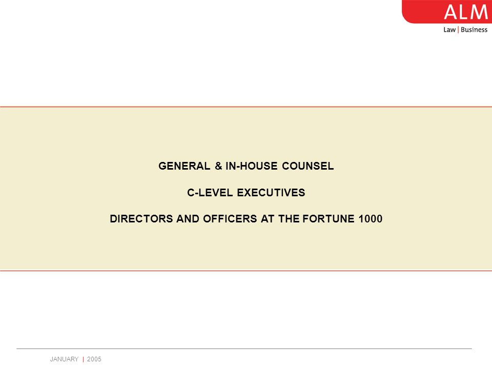 GENERAL & IN-HOUSE COUNSEL C-LEVEL EXECUTIVES DIRECTORS AND OFFICERS AT THE FORTUNE 1000