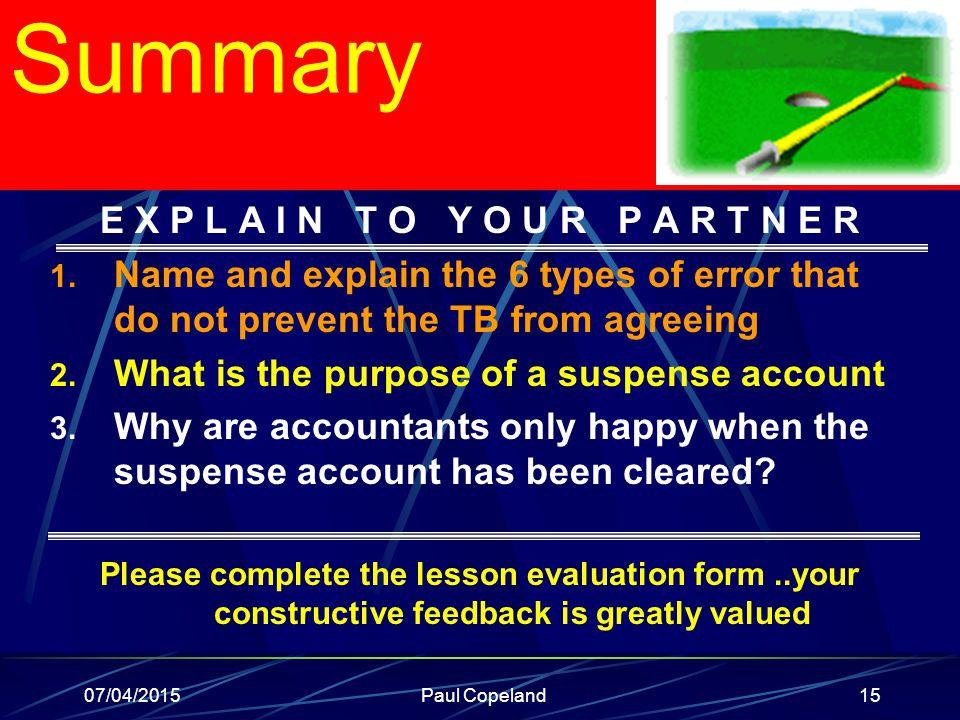 07/04/2015Paul Copeland15 Summary E X P L A I N T O Y O U R P A R T N E R 1.