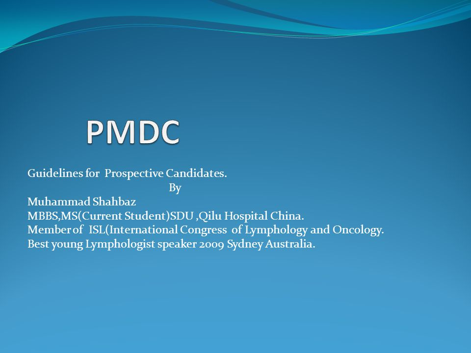 Guidelines for Prospective Candidates. By Muhammad Shahbaz MBBS,MS(Current Student)SDU,Qilu Hospital China. Member of ISL(International Congress of Ly