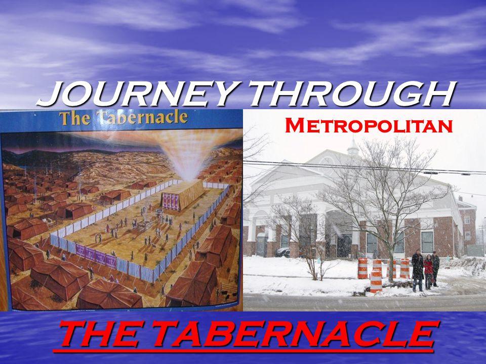 JOURNEY THROUGH THE TABERNACLE Metropolitan
