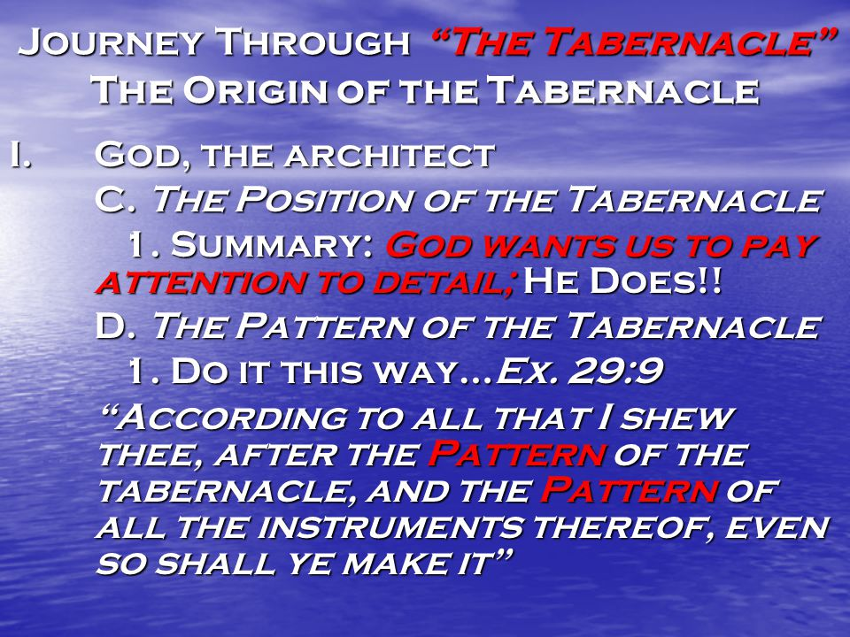 Journey Through The Tabernacle The Origin of the Tabernacle I.God, the architect C.