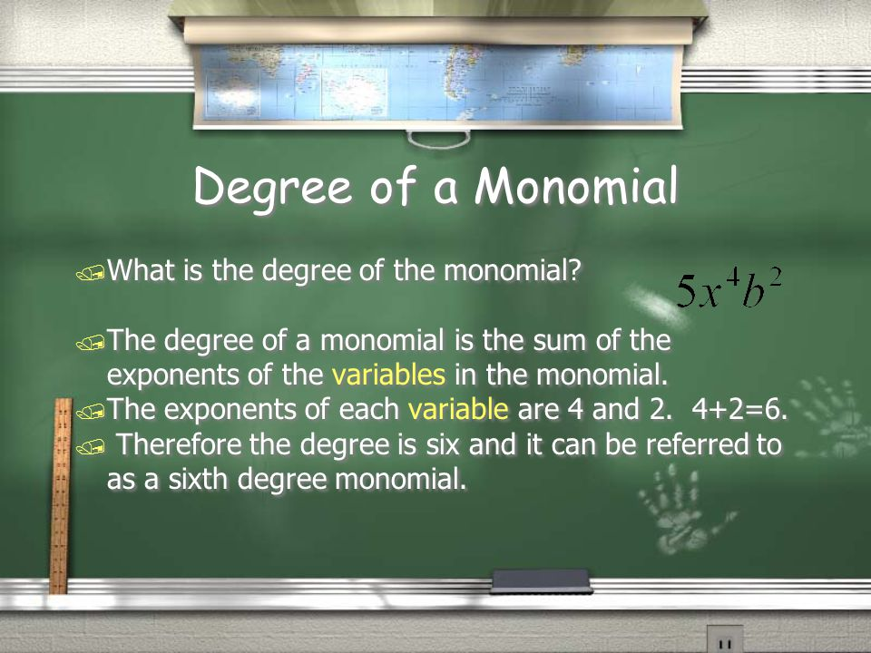 Degree of a Monomial / What is the degree of the monomial? / The degree of a monomial is the sum of the exponents of the variables in the monomial. /