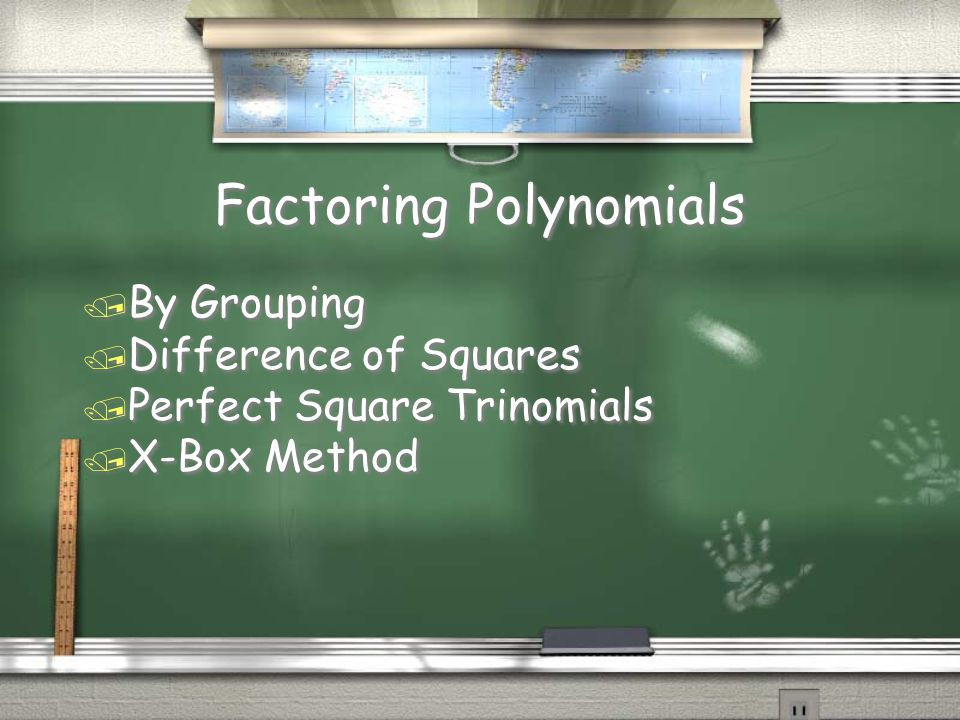 Factoring Polynomials / By Grouping / Difference of Squares / Perfect Square Trinomials / X-Box Method / By Grouping / Difference of Squares / Perfect