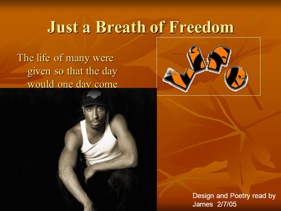 Just a Breath of Freedom Raise your Regal Brow in Pride 4 now you R in God's Hands. Design and Poetry read by James 2/7/05