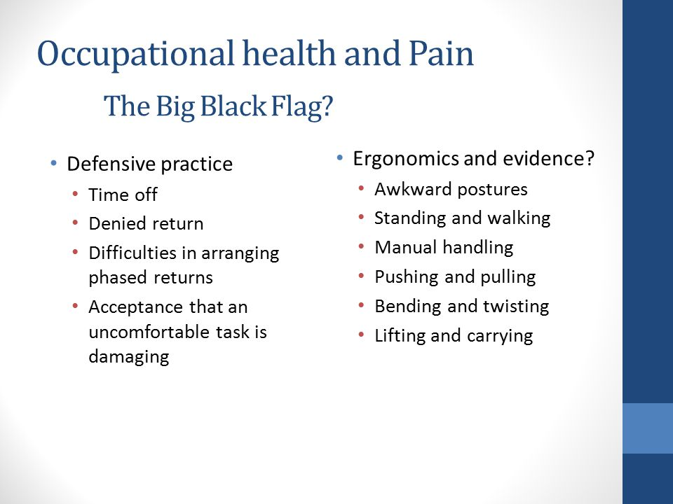 Occupational health and Pain The Big Black Flag.