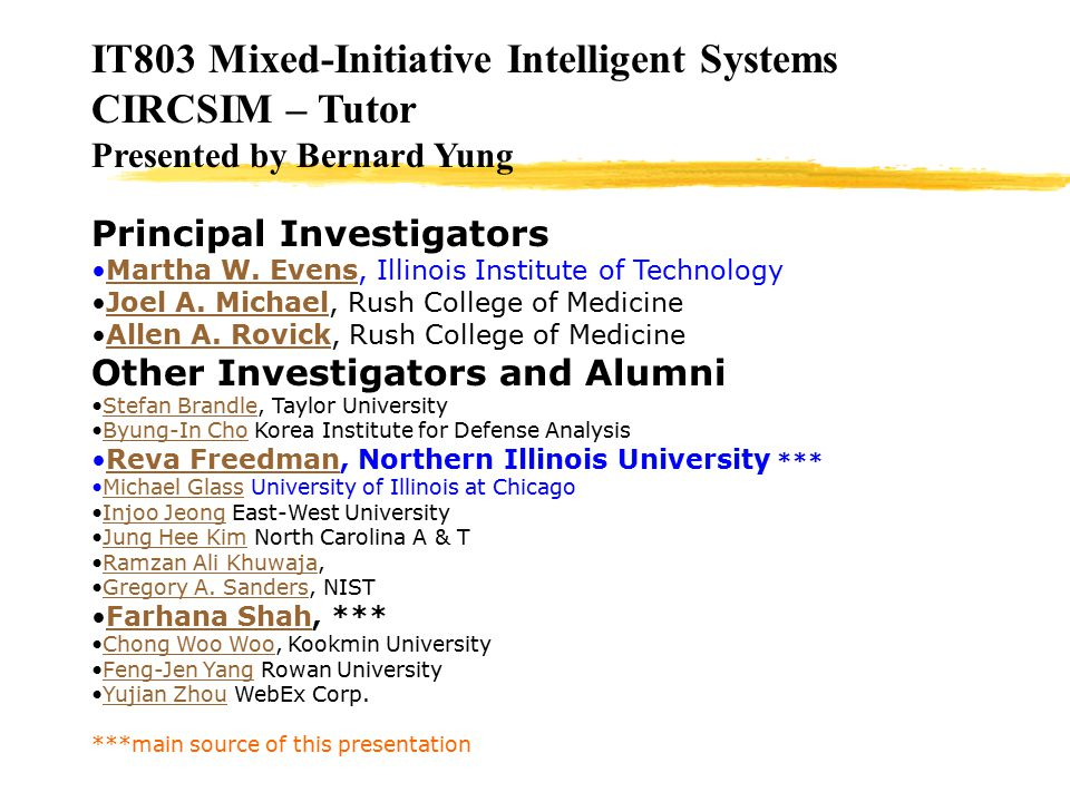 IT803 Mixed-Initiative Intelligent Systems CIRCSIM – Tutor Presented by Bernard Yung Principal Investigators Martha W.