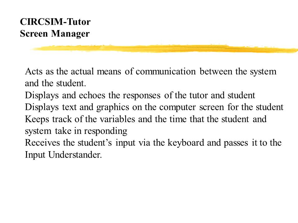 Acts as the actual means of communication between the system and the student.