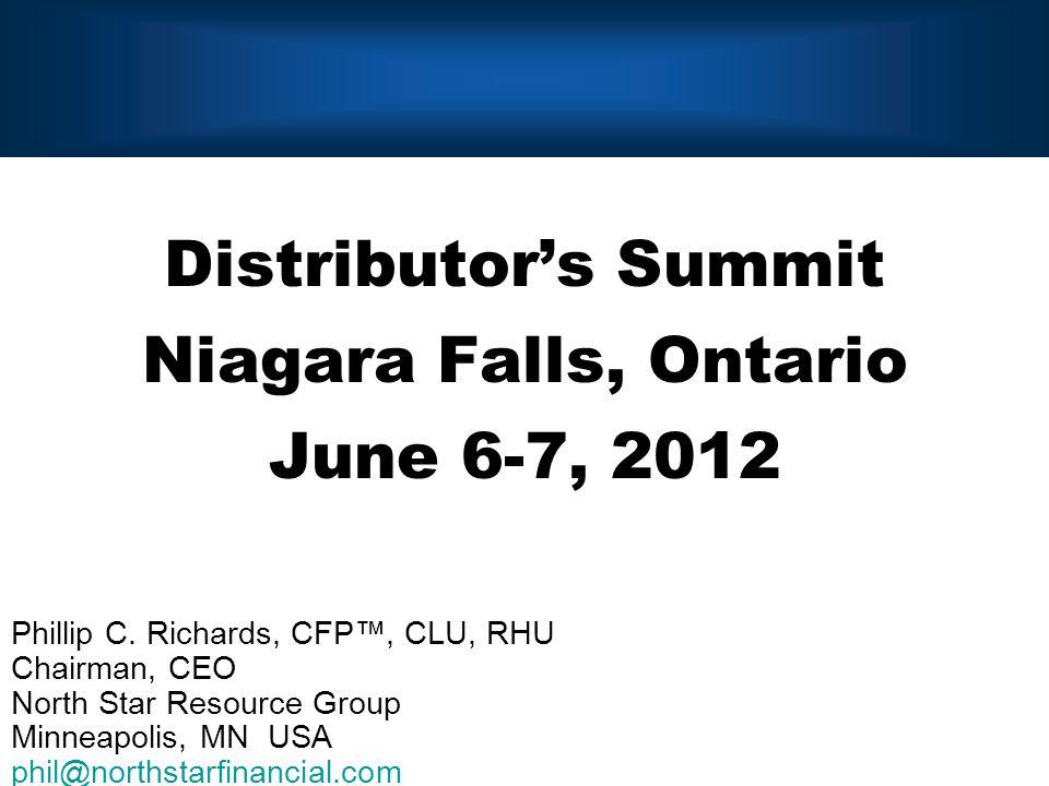 Distributor's Summit Niagara Falls, Ontario June 6-7, 2012 Phillip C.