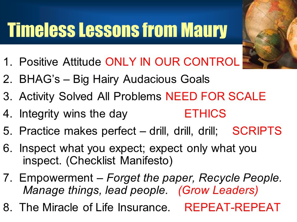 Timeless Lessons from Maury 1. Positive Attitude ONLY IN OUR CONTROL 2.