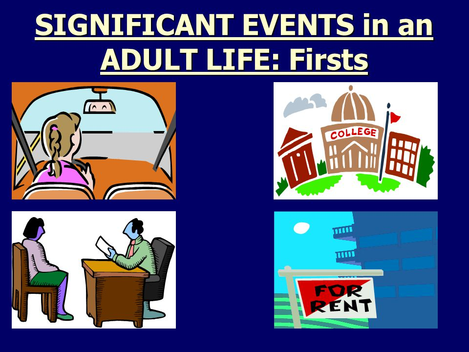 SIGNIFICANT EVENTS in an ADULT LIFE: Firsts
