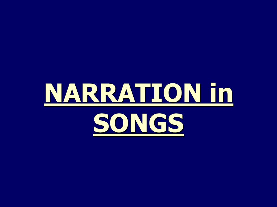NARRATION in SONGS