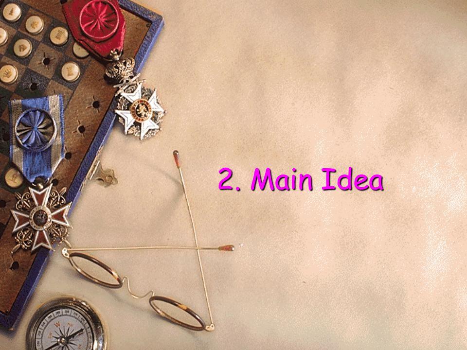 2. Main Idea 2. Main Idea.