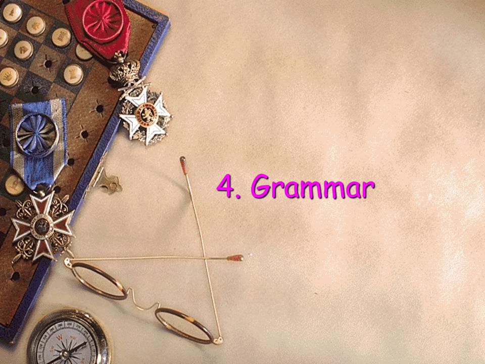 4. Grammar 4. Grammar.