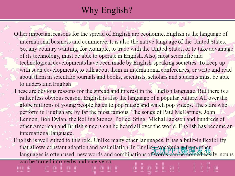无忧 PPT 整理发布 Other important reasons for the spread of English are economic.