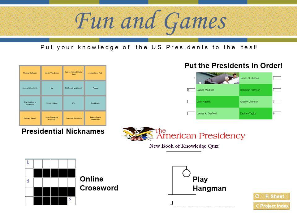 Fun and Games P u t y o u r k n o w l e d g e o f t h e U.S.