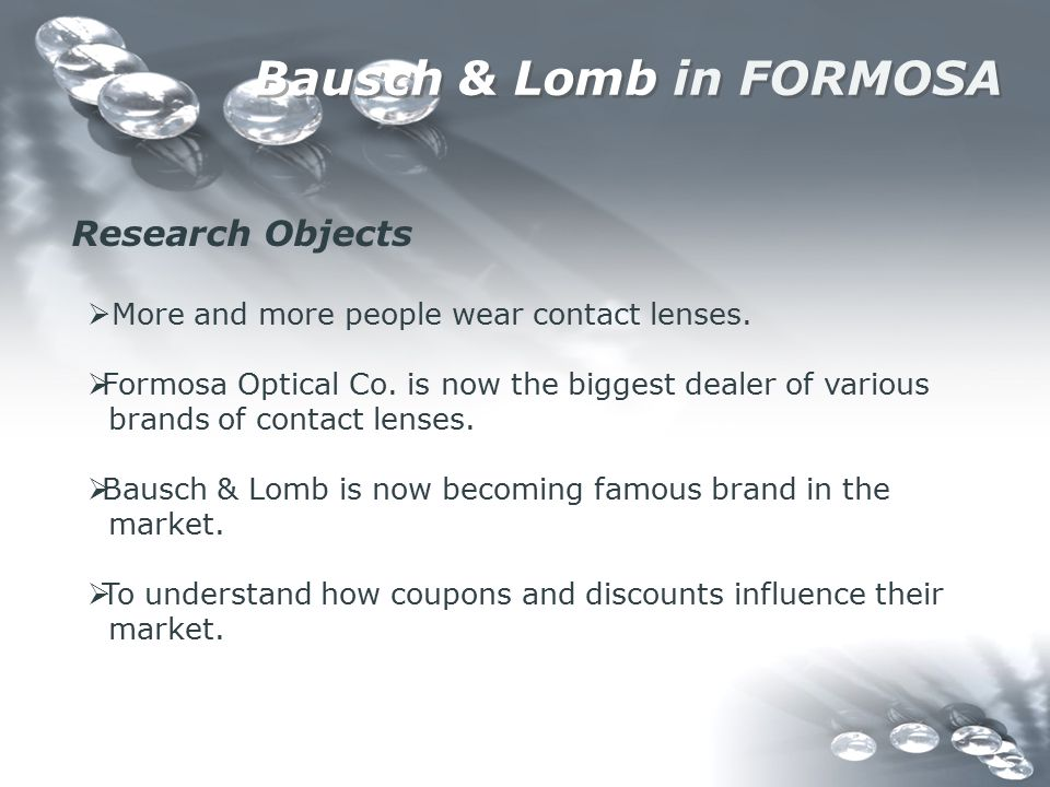 Bausch & Lomb in FORMOSA Research Objects  More and more people wear contact lenses.