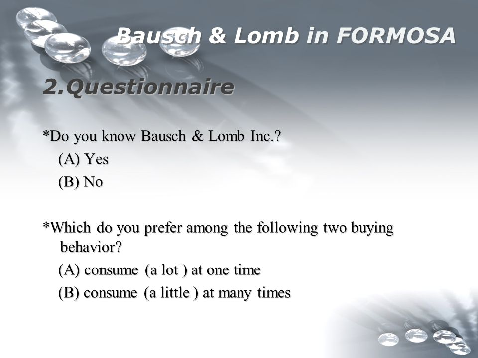 Bausch & Lomb in FORMOSA 2.Questionnaire *Do you know Bausch & Lomb Inc..