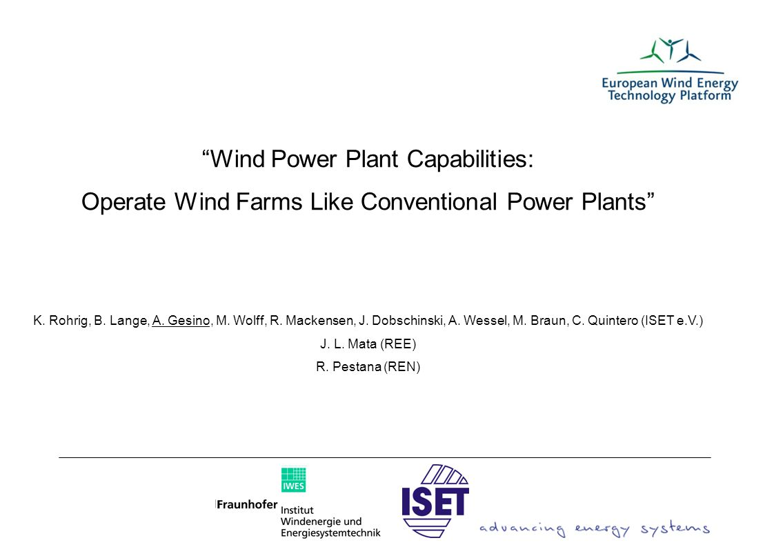 Seite 1 Wind Power Plant Capabilities: Operate Wind Farms Like Conventional Power Plants K.