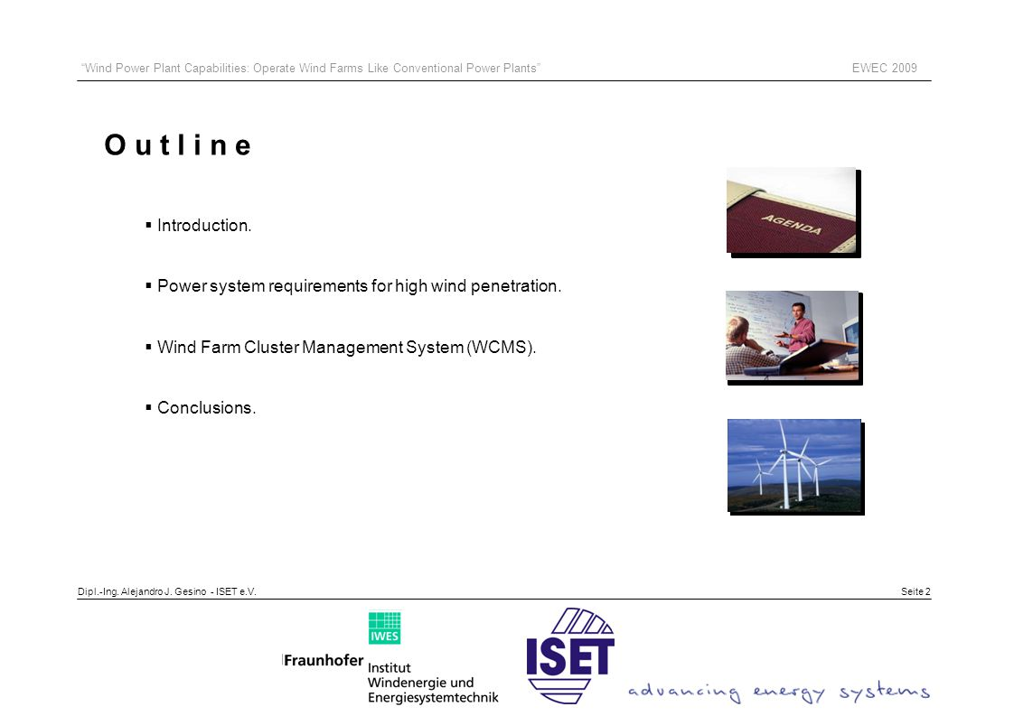 Seite 2 O u t l i n e  Introduction.  Power system requirements for high wind penetration.