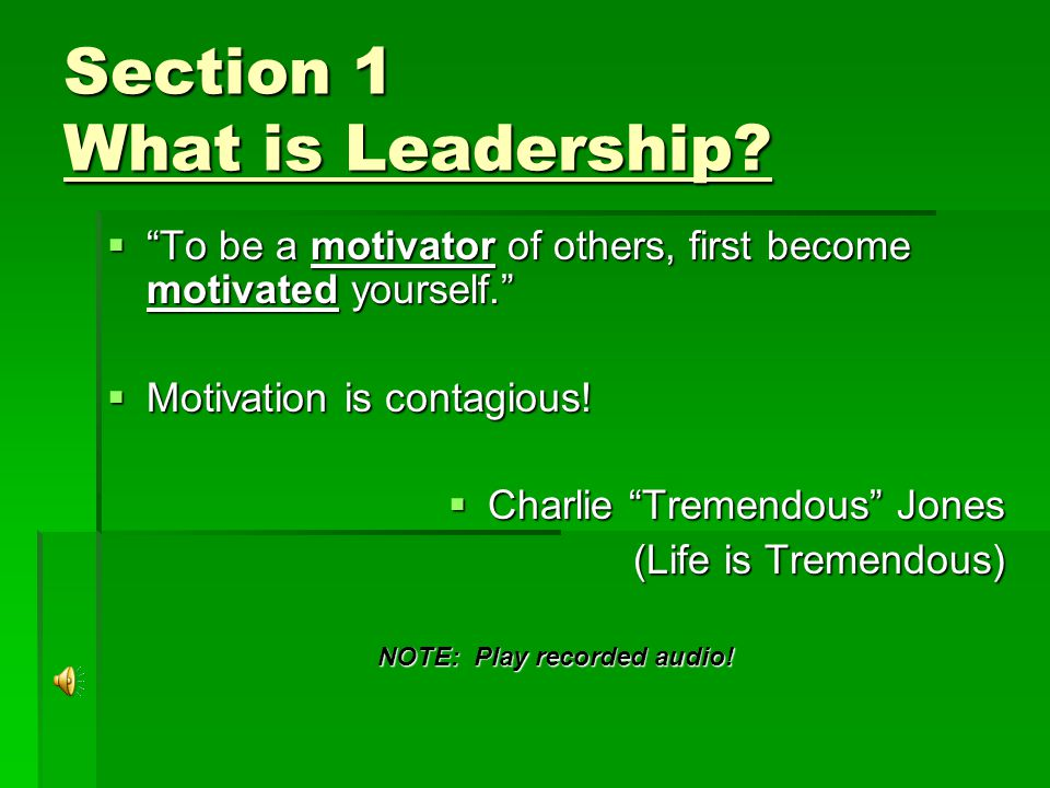 Section 1 What is Leadership.