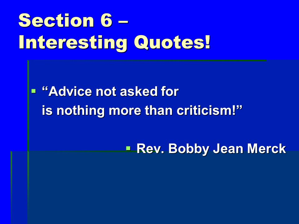 Section 6 – Interesting Quotes.  INTEGRITY IS…..