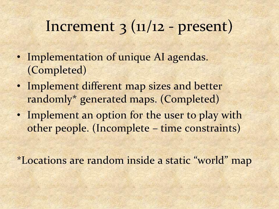 Increment 3 (11/12 - present) Implementation of unique AI agendas.