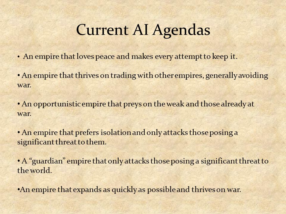 Current AI Agendas An empire that loves peace and makes every attempt to keep it.