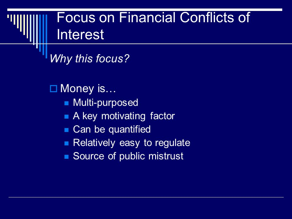 Focus on Financial Conflicts of Interest Why this focus.