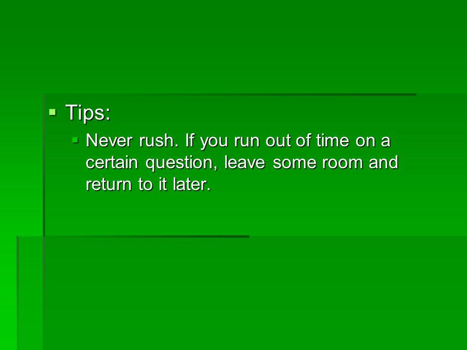  Tips:  Never rush.