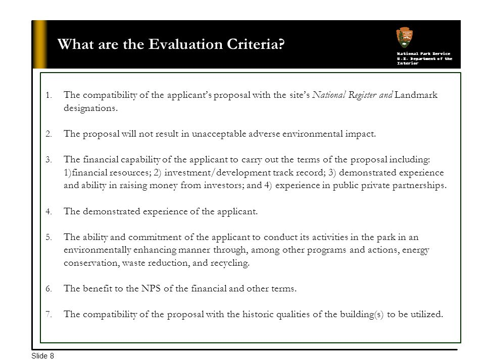 National Park Service U.S. Department of the Interior Slide 8 What are the Evaluation Criteria.