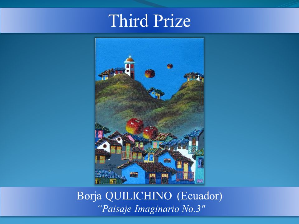 Third Prize Borja QUILICHINO (Ecuador) Paisaje Imaginario No.3