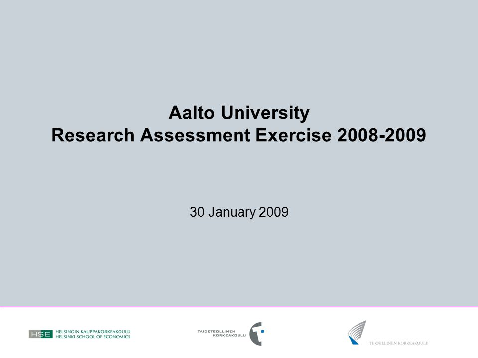 Aalto University Research Assessment Exercise 2008-2009 30 January 2009