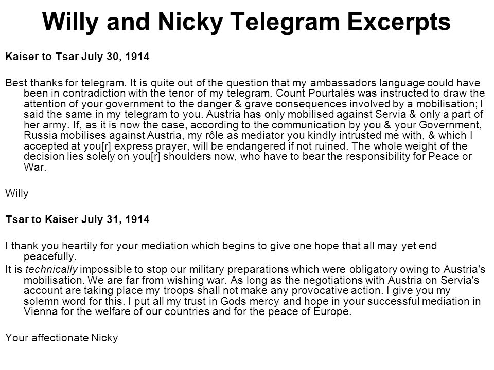 Willy and Nicky Telegram Excerpts Kaiser to Tsar July 30, 1914 Best thanks for telegram.