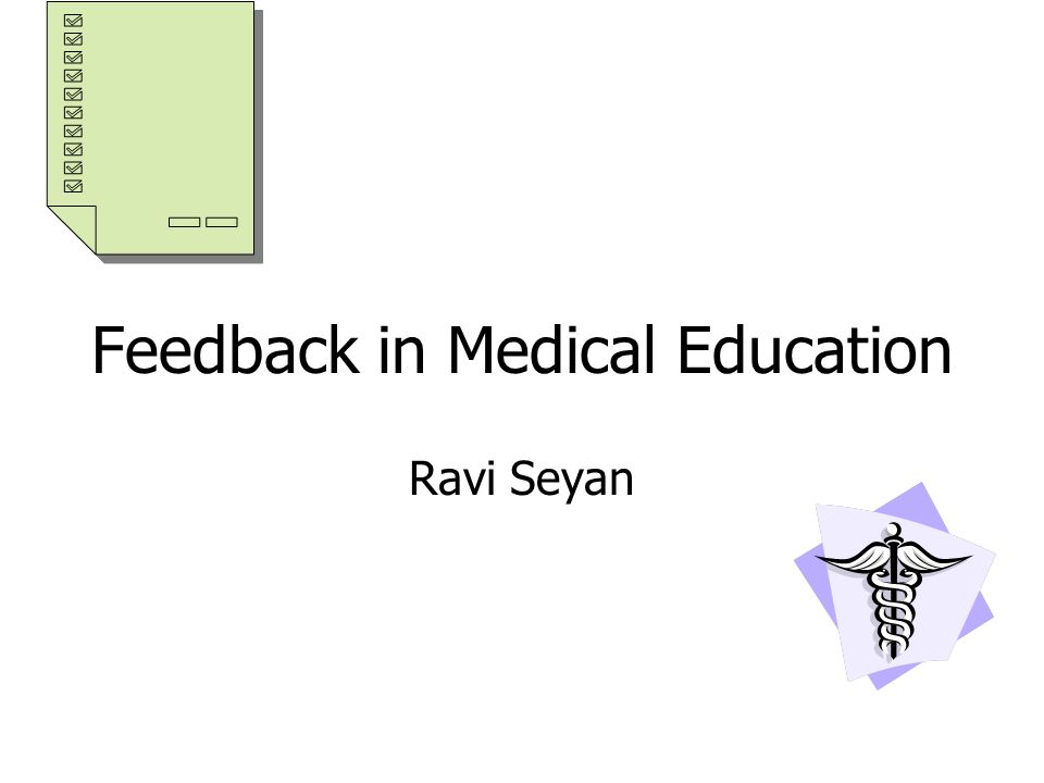Feedback in Medical Education Ravi Seyan