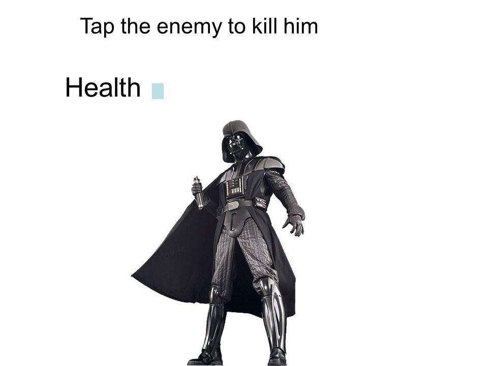 Tap the enemy to kill him Health
