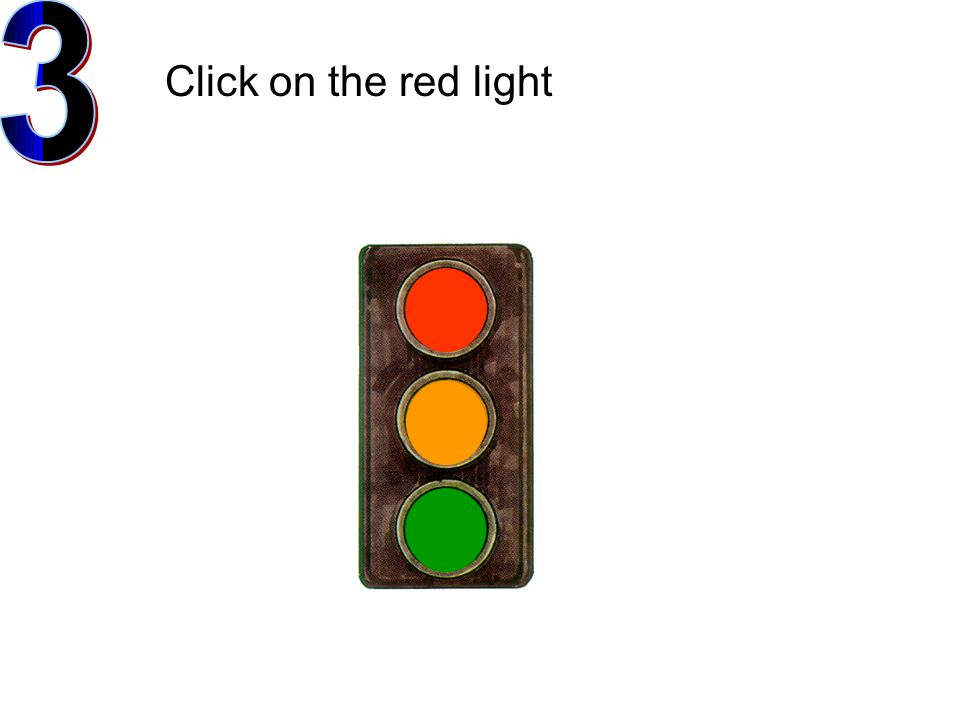 Click on the red light